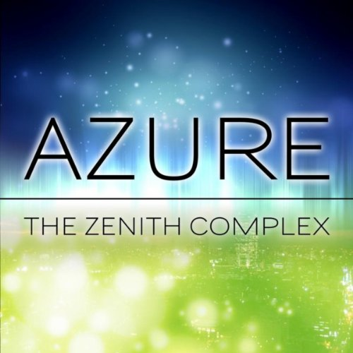 Amazon.com: Azure: The Zenith Complex: MP3 Downloads