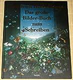 Das große Bilder-Buch zum Schreiben von Friedrich Hechelmann