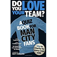 Do You Love Your Team? A Quiz Book for Man City Fans