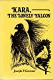 Kara, the Lonely Falcon, Joseph F. Girzone, 091151905X