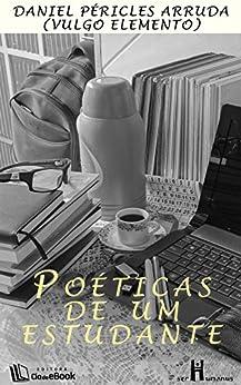 Poéticas de um estudante por [Arruda, Daniel Péricles]