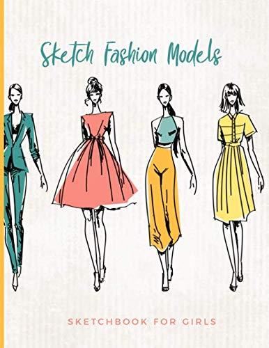Sketch Fashion Models Sketchbook For Girls: Blank