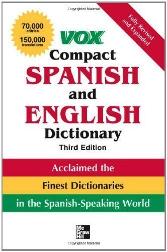 Spanish Compact - Vox Compact Spanish and English Dictionary, Third Edition (Paperback) (VOX Dictionary Series) 3rd (third) Edition by Vox published by McGraw-Hill (2007)