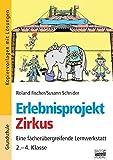 Erlebnisprojekte: 2.-4. Klasse - Zirkus: Kopiervorlagen mit Lösungen