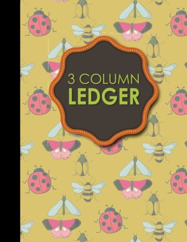 """Download 3 Column Ledger: Accounting Pad, Accounting Journal Paper, Personal Bookkeeping Ledger, Cute Insects & Bugs Cover, 8.5"""" x 11"""", 100 pages (Volume 95) pdf"""