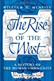 The Rise of the West: A History of the Human Community; with a Retrospective Essay