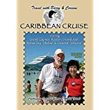 Travel with Barry & Corinne - Caribbean Cruise