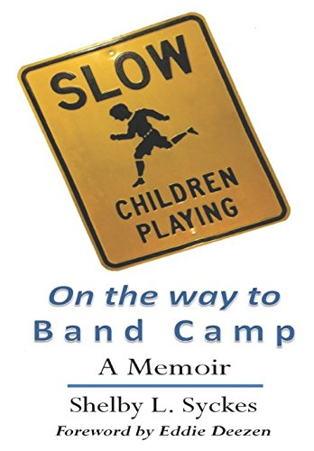 Read Online SLOW Children Playing On The Way To Band Camp A Memoir Best Book PDF