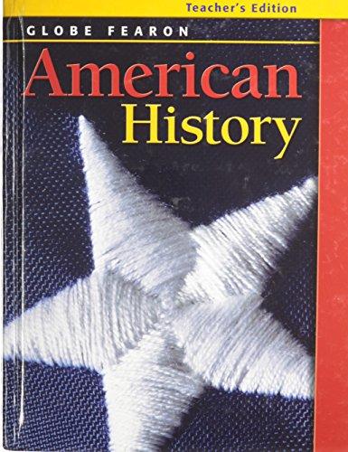 GLOBE FEARON AMERICAN HISTORY TEACHERS EDITION 2003C