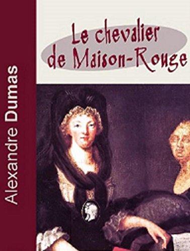 Le Chevalier de Maison-Rouge (Edition Intégrale - Version Entièrement Illustrée) (French Edition)