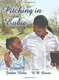 Pitching in for Eubie, Jerdine Nolen, 0688149170