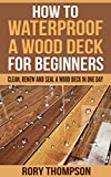 how to paint paneling How to Waterproof a Wood Deck For Beginners: Clean, Renew and Seal a Wood Deck in One Day