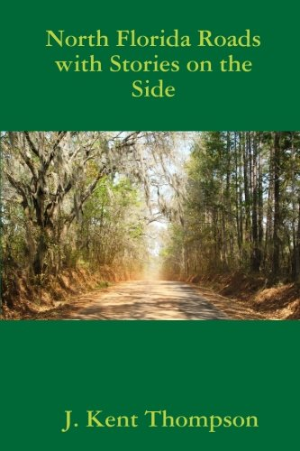 - North Florida Roads with Stories on the Side
