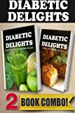 Sugar-Free Green Smoothie Recipes and Sugar-Free Recipes For Kids: 2 Book Combo (Diabetic Delights)