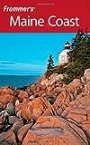 Frommer's Maine Coast, Paul Karr, 047039319X