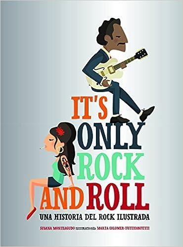 Its Only Rock and Roll: Una historia del rock ilustrada ...