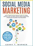 Read Social Media Marketing: The Ultimate Guide to Learn Step-by-Step the Best Social Media Marketing Strategies to Boost Your Business Epub