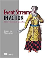 Event Streams in Action: Real-time event systems with Kafka and Kinesis Front Cover