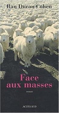 Face aux masses par Ilan Duran Cohen