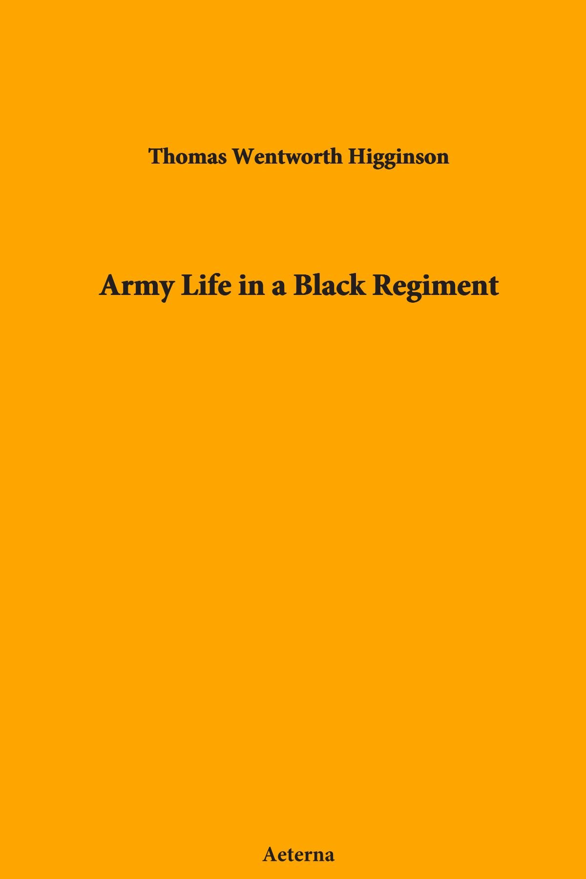 Army Life in a Black Regiment ebook