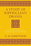 A Study of Sophoclean Drama (Cornell Studies in Classical Philology)