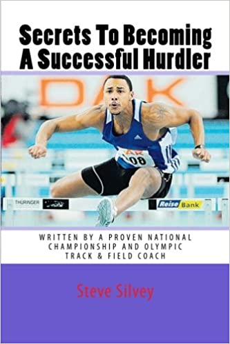Read online Secrets To Becoming A Successful Hurdler: A special book designed to help parents, coaches and athletes with improving HURDLE performance. PDF, azw (Kindle), ePub, doc, mobi