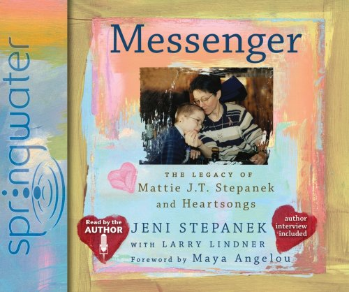 Messenger: The Legacy of Mattie J.T. Stepanek and Heartsongs by Brand: Oasis Audio