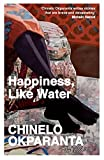 Front cover for the book Happiness, Like Water by Chinelo Okparanta