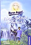 Horse Angel. Eine Chance f�r Amelie