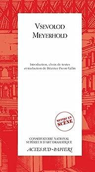Vsevolod Meyerhold (Actes Sud-Papiers) (French Edition) by [Meyerhold, Vsevolod emilievitch, Picon-vallin, Béatrice]
