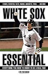White Sox Essential: Everything You Need to Know to Be a Real Fan!