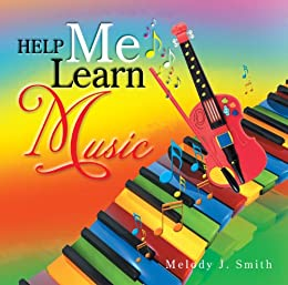 Help Me Learn Music by [Melody J. Smith]
