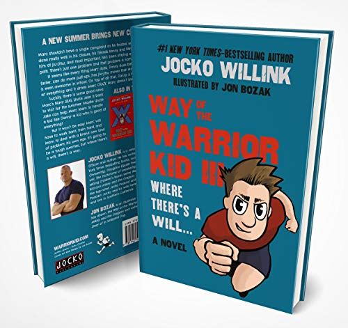Way of the Warrior Kid 3: Where there's a Will… #1 Self Empowerment Book for Kids!