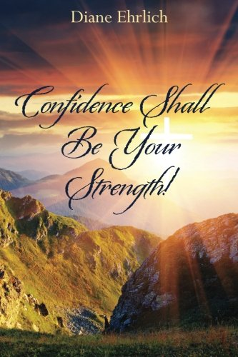 Download Confidence Shall Be Your Strength! pdf