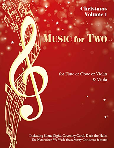 Music for Two, Christmas for Flute or Oboe or Violin & Viola (Flute Christmas Last)