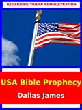 united states bible prophecy - USA Bible Prophecy: Regarding Trump Administration