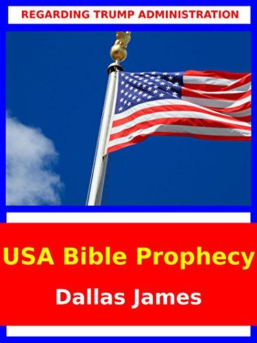 USA Bible Prophecy: Regarding Trump Administration