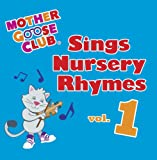 Mother Goose Club Sings Nursery Rhymes Vol. 1