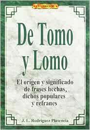 El Libro De De Tomo Y Lomo El Origen Y Significado De