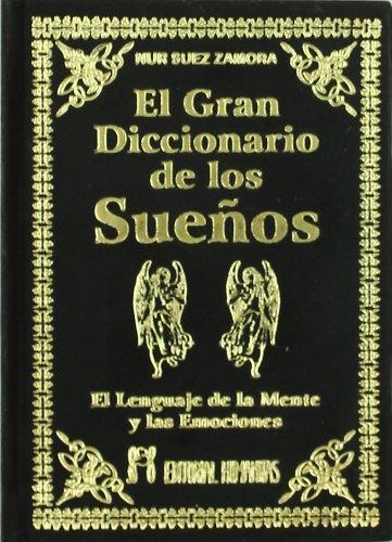 Gran diccionario de los sueños : el lenguaje de la mente y las emociones (Los Suenos Diccionario De)