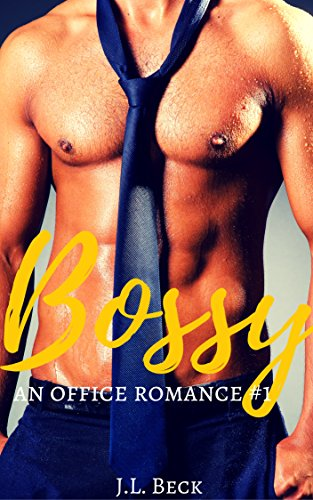 Bossy (An Office Romance #1) by [Beck, J.L.]