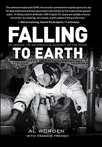 Falling to Earth: An Apollo 15 Astronaut's Journey to the Moon cover