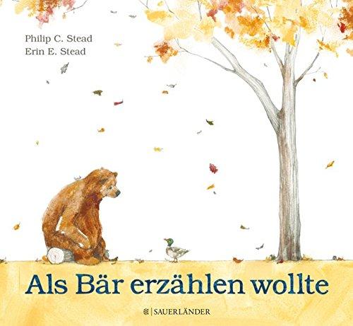 Als Bär erzählen wollte: Amazon.de: Philip Stead, Erin E. Stead, Uwe ...