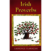 Irish Proverbs: A Collection of Irish Proverbs, Old and New