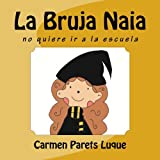 img - for La Bruja Naia (Spanish Edition) book / textbook / text book