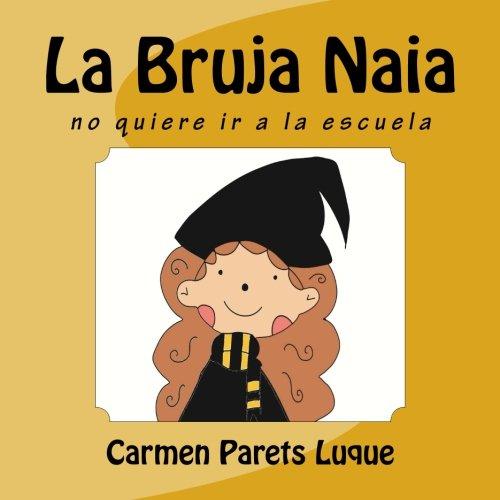 La Bruja Naia Tapa blanda – Texto grande, 28 abr 2014 Carmen Parets Luque Createspace Independent Pub 1499284136 Short Stories