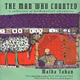 The Man Who Counted: A Collection Of Mathematical Adventures [Paperback] [1993] (Author) Malba Tahan, Patricia Reid Baquero, Leslie Clark, Alastair Reid