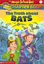 B.O.O.K The Truth about Bats (The Magic School Bus Chapter Book, No. 1) W.O.R.D