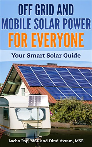 Solar Energy Cabin - Off Grid And Mobile Solar Power For Everyone: Your Smart Solar Guide