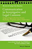 img - for Communication in Investigative and Legal Contexts: Integrated Approaches from Forensic Psychology, Linguistics and Law Enforcement (Wiley Series in Psychology of Crime, Policing and Law) book / textbook / text book